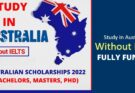 Australian Scholarships 2022 & Without IELTS | Fully Funded